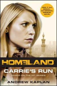 Homeland: Carrie's Run: A Homeland Novel (Homeland Novels)