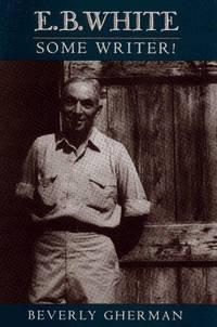 E. B. White: Some Writer!