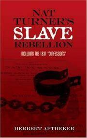 "Nat Turner's Slave Rebellion Including the 1831 ""Confessions"""