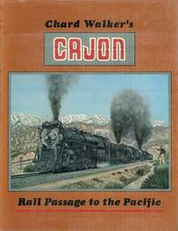 Chard Walker's Cajon  Rail Passage to the Pacific
