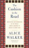 image of The Cushion in the Road: Meditation and Wandering as the Whole World Awakens to Being in Harm's Way (NONE)