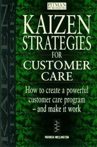 Kaizen Strategies for Customer Care (Kaizen Strategies Series)