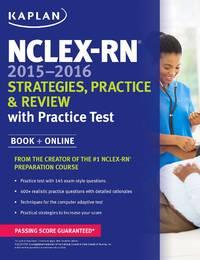 NCLEX-RN 2015-2016 Strategies, Practice, & Review: With Practice Test (Kaplan NCLEX-RN Exam)