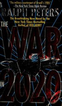 The War in 2020 by Ralph Peters - Paperback - [ Edition: Reprint ] - from BookHolders and Biblio.com