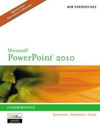 New Perspectives on Microsoft PowerPoint 2010, Comprehensive (New Perspectives (Course Technology...