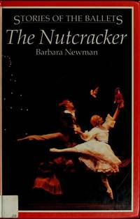 The Nutcracker [Series: Stories of the Ballets]