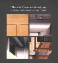 The Yale Center for British Art. A Tribute to the Genius of Louis I. Kahn