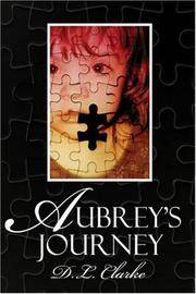Aubrey's Journey by  L. Clarke D. - Paperback - 15 November, 2006 - from Browsers' Bookstore and Biblio.com
