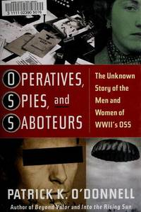 image of Operatives, Spies, and Saboteurs: The Unknown Story of the Men and Women of World War II's OSS