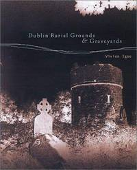 Dublin Burial Grounds & Graveyards