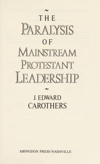 The Paralysis of Mainstream Protestant Leadership.