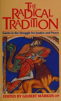 The Radical Tradition: Saints in the Struggle for Justice and Peace
