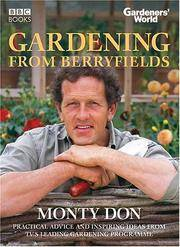 Gardening from Berryfields: Practical Advice ond Inspiring Ideas from TV's Leading Gardening...