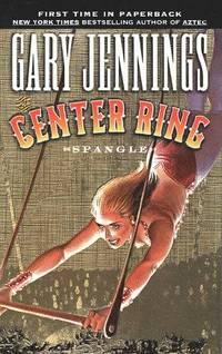 Spangle Volume II: Center Ring (Spangle, No 2) by  Gary Jennings - Paperback - 1999 - from Top Notch books (SKU: 322892)