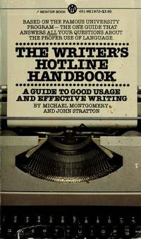 THE WRITER'S HOTLINE HANDBOOK : A Guide to Good Usage and Effective Writing