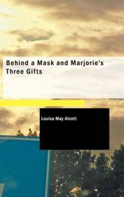 image of Behind a Mask and Marjorie's Three Gifts