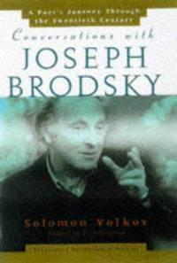 Conversations with Joseph Brodsky: a poet's Journey through the Twentieth Century