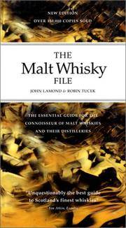 The Malt Whisky File 3 Ed: The Connoisseur's Guide to Malt Whiskies and Their Distilleries