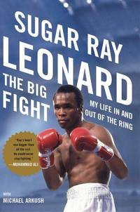 THE BIG FIGHT : MY LIFE IN AND OUT OF THE RING