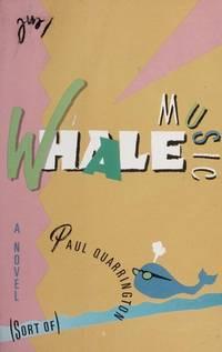 WHALE MUSIC: A Novel (Sort of)