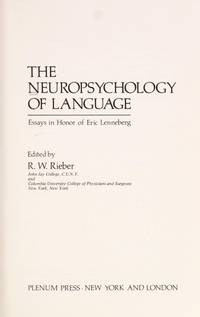 THE NEUROPSYCHOLOGY OF LANGUAGE: ESSAYS IN HONOR OF ERIC LENNEBERG