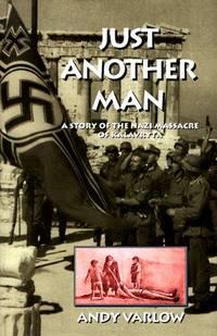 Just Another Man : a Story of the Nazi Massacre of Kalavryta