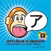 Jimi's Book of Japanese Katakana a Motivating Method to Learn Japanese