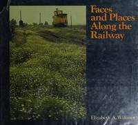 Faces and places along the railway