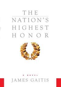 The Nation's Highest Honor: A Novel