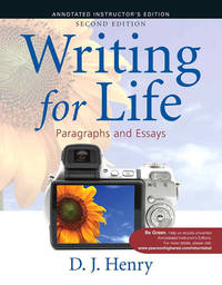 Writing for Life Paragraphs and Essays/Second Edition/Annotated Instructor's Edition...