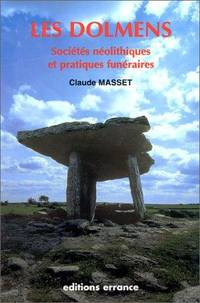 Les Dolmens - Societes neolithiques, Pratiques funeraires. Les sepultures collectives d'Europe occidentale (The Dolmens - Neolithic Societies, Funeral practices. Collective graves of Western Europe)
