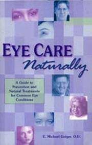 Eye Care Naturally:  A Guide to Prevention and Natural Treatment for Common Eye Conditions