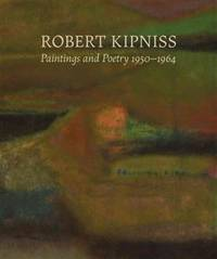image of Robert Kipniss: Paintings and Poetry, 1950-1964
