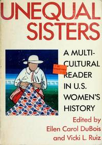 Unequal Sisters: A Multicultural Reader in US Women's History