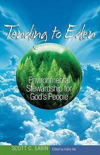 Tending to Eden: Environmental Stewardship for God's People