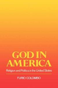 God In America Religion and Politics in the United States