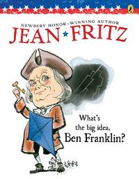 What's the Big Idea, Ben Franklin