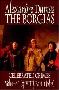 The Borgias by Alexandre Dumas, History, Europe, Italy, Renaissance by  Alexandre Dumas - Paperback - from Russell Books Ltd and Biblio.com