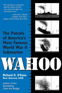 Wahoo: The Patrols of America's Most Famous World War II Submarine by Richard H. O'Kane - Paperback - 1996 - from McAllister & Solomon Books (SKU: 100517)