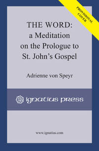 image of The Word: A Meditation on the Prologue to St. John�s Gospel