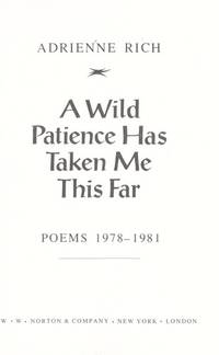 A Wild Patience Has Taken Me This Far, Poems 1978-1981