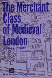 The Merchant Class of Medieval London: 1300-1500 (Ann Arbor Paperbacks)