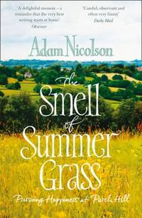 The Smell of summer Grass - Pursuing Happiness at Perch Hill