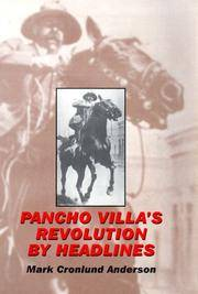 Pancho Villa's Revolution by Headlines