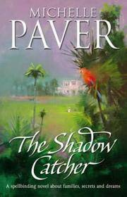 The Shadow Catcher: A Spellbinding Novel About Families, Secrets and Dreams (Daughters of Eden...