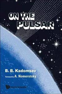 On the Pulsar by B.B. Kadomsev - Hardcover - from Cold Books and Biblio.com