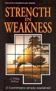 WCS 2 Corinthians: Strength in Weakness (Welwyn Commentary Series)