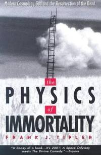 image of The Physics of Immortality : Modern Cosmology, God and the Resurrection of the Dead