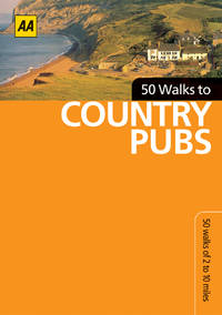 50 Walks to Country Pubs: 50 Walks of 2 to 10 Miles