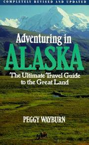 ADVENTURING IN ALASKA : The Ultimate Travel Guide to the Great Land (2nd Revised Edition)